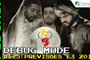 Debug-Mode-115-Previsoes-E3-2015