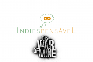IndieTítulo - This War of Mine